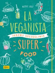 La Veganista. Superfood, Just Nicole