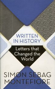 Written in History Letters that Changed the World, Montefiore Simon Sebag