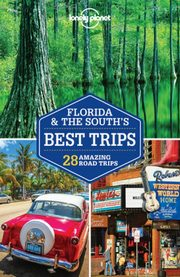 Lonely Planet Florida & The South's Best Trips, Karlin Adam