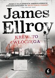 Krew to włóczęga, Ellroy James