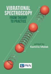 ksiazka tytuł: Vibrational Spectroscopy: From Theory to Applications autor: