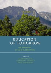 Education of tomorrow. Organization of school education - Izabela Plieth-Kalinowska: Organization of free time for primary and secondary school students,